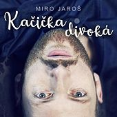 Kacicka divoka by Miro Jaros