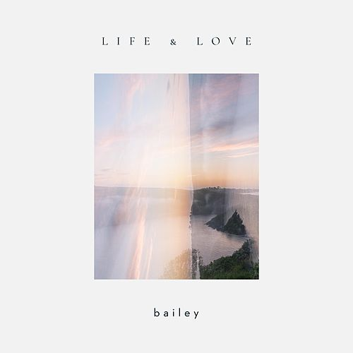 Life & Love by Bailey