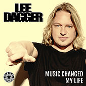 Music Changed My Life by Lee Dagger