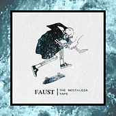The Nostalgia Tape de Faust
