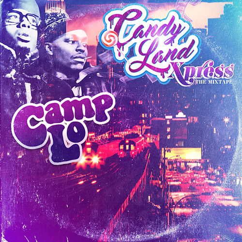 Candy Land Xpress - The Mixtape by Camp Lo