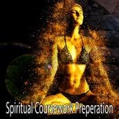 Spiritual Coursework Preperation von Music For Meditation