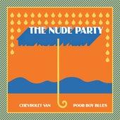 Chevrolet Van / Poor Boy Blues by The Nude Party