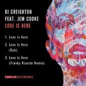 Love Is Here de Ki Creighton