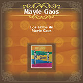 Los Éxitos de Mayte Gaos by Mayte Gaos