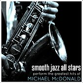 Smooth Jazz All Stars Perform The Greatest Hits of Michael McDonald de Smooth Jazz Allstars