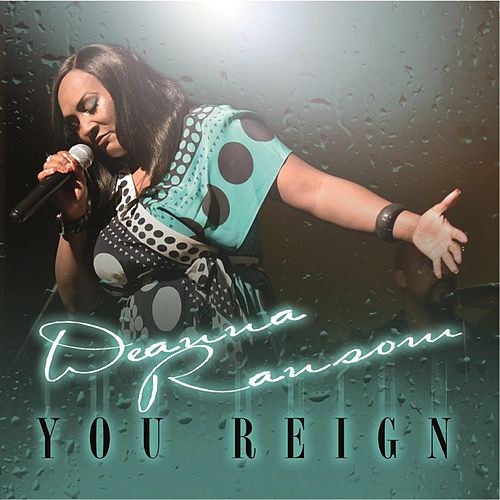 You Reign by Deanna Ransom