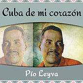 Cuba de mi corazón de Pio Leyva