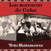 Las maracas de Cuba de Trío Matamoros