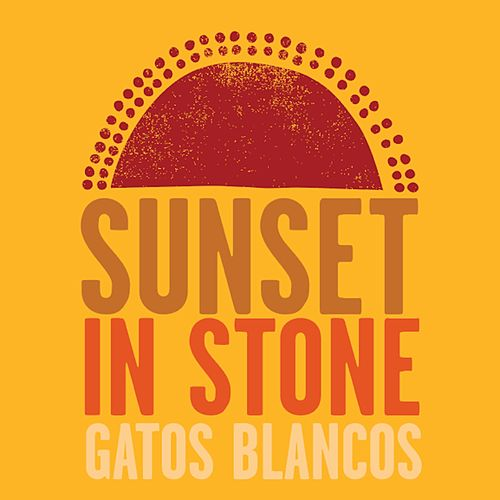 Sunset in Stone by Los Gatos Blancos
