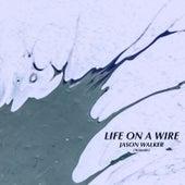 Life on a Wire (Acoustic) von Jason Walker