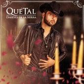 Qué Tal by Dareyes De La Sierra