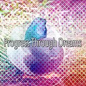 Progress Through Dreams by Ocean Sounds Collection (1)