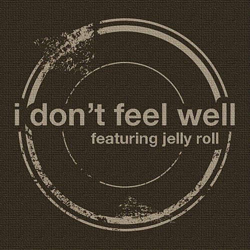 I Don't Feel Well by Frankie Grey
