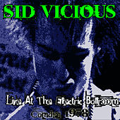 Live at the Electric Ballroom - Camden 1978 von Sid Vicious