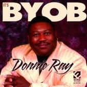 It's BYOB by Donnie Ray