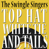 Top Hat White Tie And Tails de The Swingle Singers