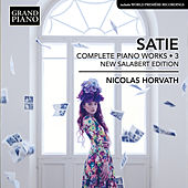 Satie: Complete Piano Works, Vol. 3 (New Salabert Edition) de Nicolas Horvath