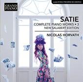 Satie: Complete Piano Works, Vol. 3 (New Salabert Edition) von Nicolas Horvath