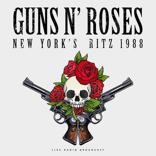 New York's Ritz 1988 (Live) by Guns N' Roses