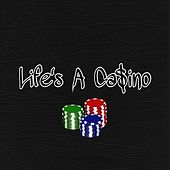 Life's a Ca$ino by Ant (comedy)