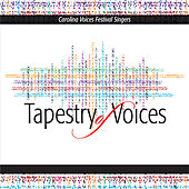 Tapestry of Voices by Carolina Voices Festival Singers
