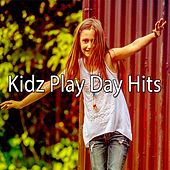 Kidz Play Day Hits by Toddler Songs Kids