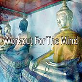 Workout For The Mind by Yoga Workout Music (1)