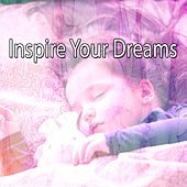 Inspire Your Dreams by Lullaby Land