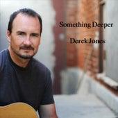 Something Deeper von Derek Jones