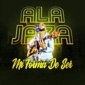 Mi Forma de Ser by Ala Jaza
