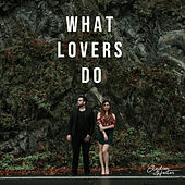 What Lovers Do by Andrea