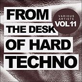 From The Desk Of Hard Techno, Vol.11 - EP by Various Artists