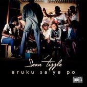 Eruku Sa'Ye Po by Sean Tizzle