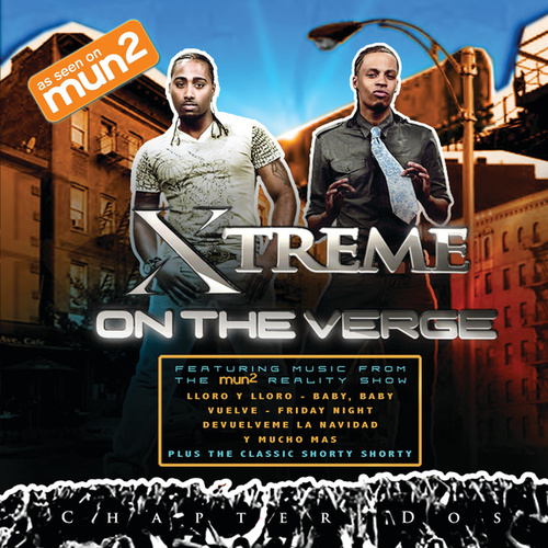 Chapter Dos: On The Verge by Xtreme