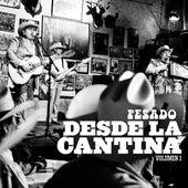 Desde La Cantina by Pesado