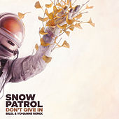 Don't Give In (Bilel & Yohanne Remix) by Snow Patrol