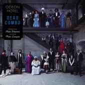 Odeon Hotel di Dead Combo