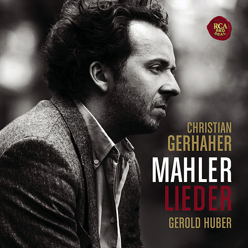 Mahler: Lieder by Christian Gerhaher