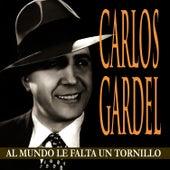 Al Mundo Le Falta Un Tornillo by Carlos Gardel