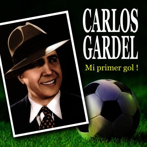 Mi Primer Gol! by Carlos Gardel