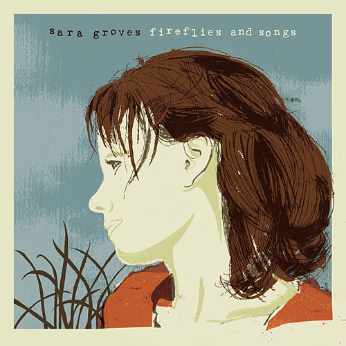 Fireflies and Songs by Sara Groves