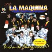 Buscando Charamusca by La Maquina