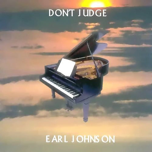 Don't Judge by Earl Johnson