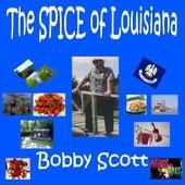 The Spice Of Louisiana by Bobby Scott