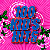100 Kid's Hits by The Kid's Hits Singers