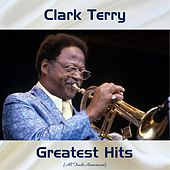 Clark Terry Greatest Hits (All Tracks Remastered) di Clark Terry