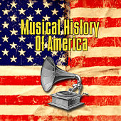 Musical History Of America by Various Artists