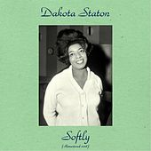 Softly (Remastered 2018) by Dakota Staton