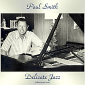 Delicate Jazz (Remastered 2018) di Paul Smith